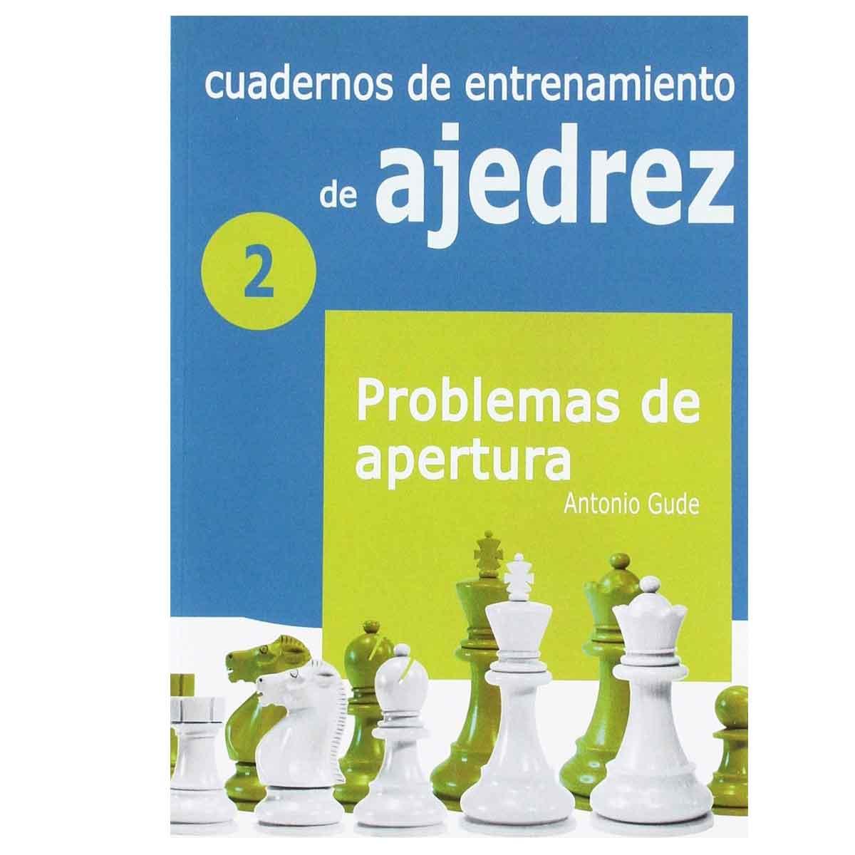 Cuadernos de entrenamiento en ajedrez: 2. Problemas de apertura