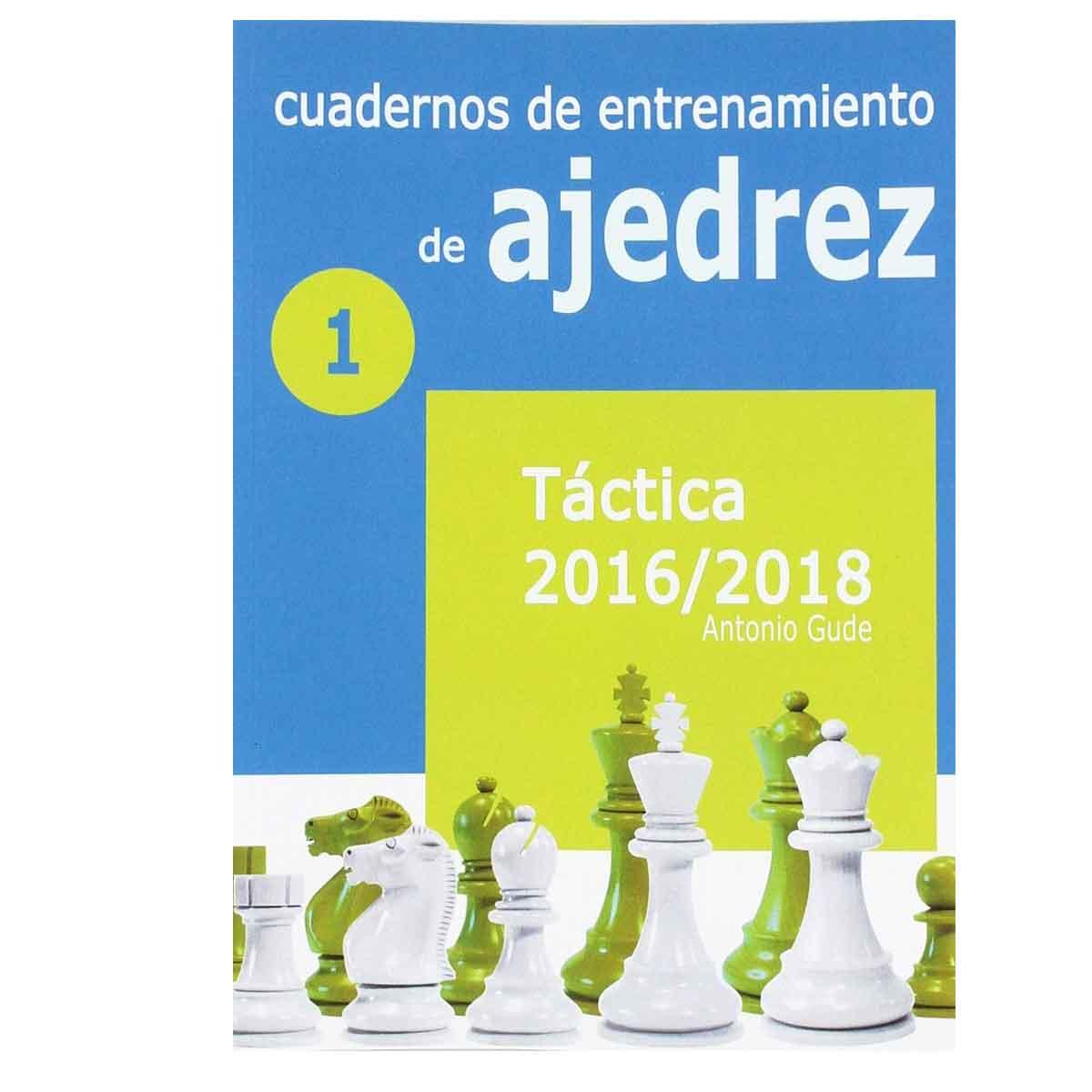 Cuadernos de entrenamiento en ajedrez: 1. Táctica 2016-2018