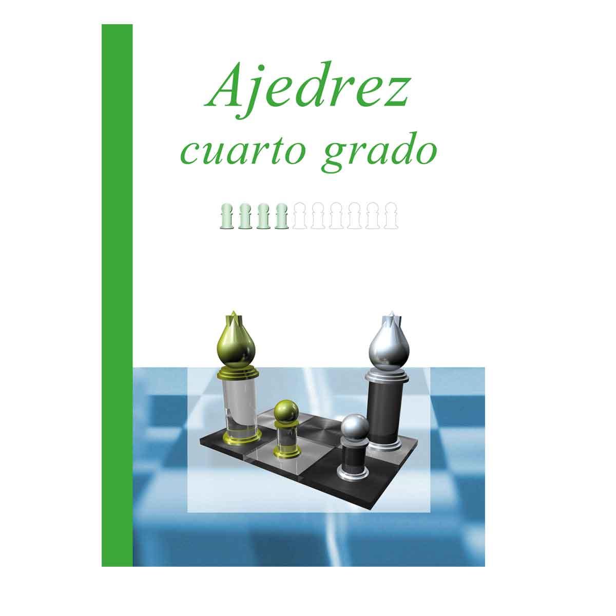 Ajedrez Cuarto Grado (Proyecto Educativo: Ajedrez en la Escuela nº 4) Versión Kindle